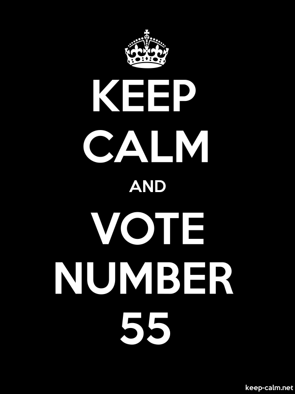 KEEP CALM AND VOTE NUMBER 55 - white/black - Default (600x800)