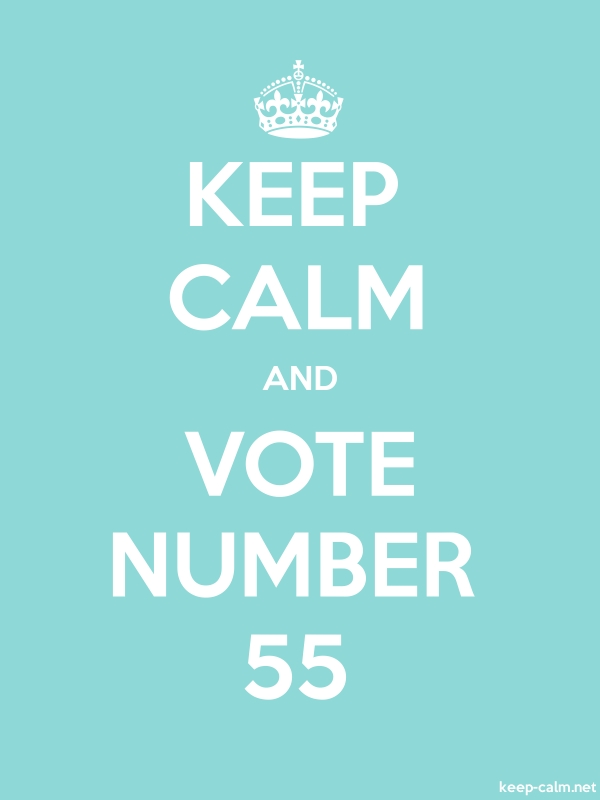 KEEP CALM AND VOTE NUMBER 55 - white/lightblue - Default (600x800)