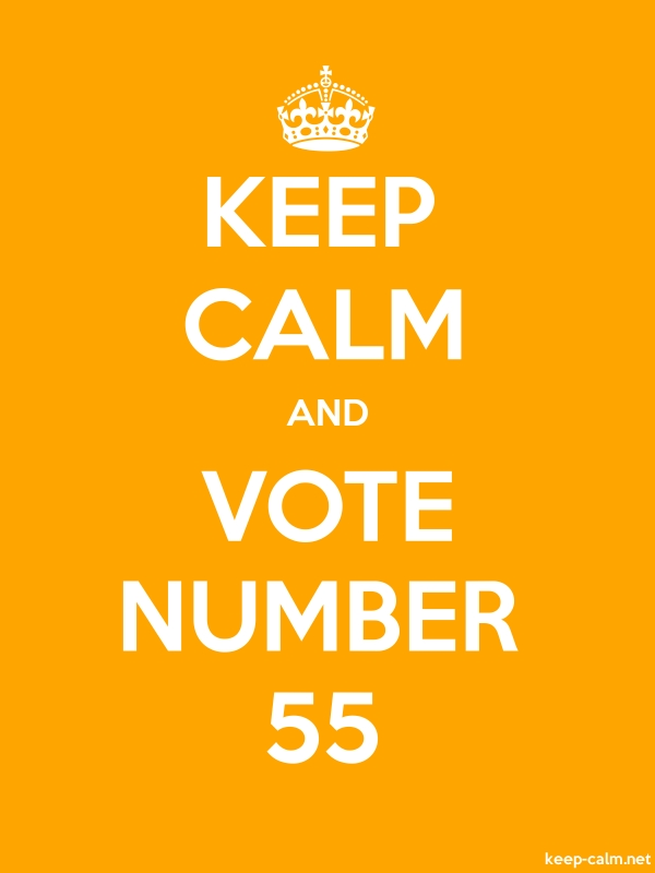 KEEP CALM AND VOTE NUMBER 55 - white/orange - Default (600x800)