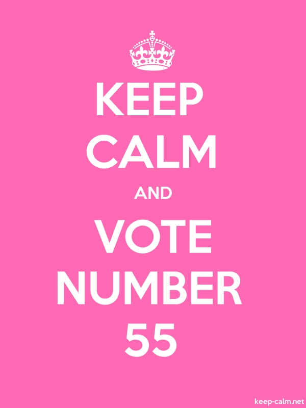 KEEP CALM AND VOTE NUMBER 55 - white/pink - Default (600x800)