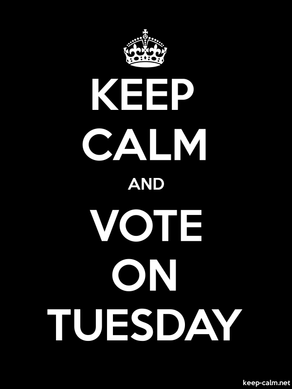 KEEP CALM AND VOTE ON TUESDAY - white/black - Default (600x800)