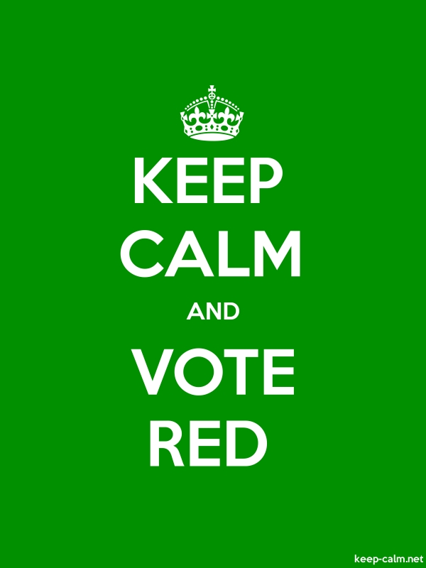 KEEP CALM AND VOTE RED - white/green - Default (600x800)
