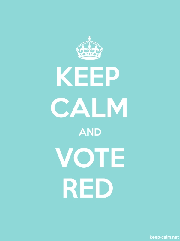 KEEP CALM AND VOTE RED - white/lightblue - Default (600x800)