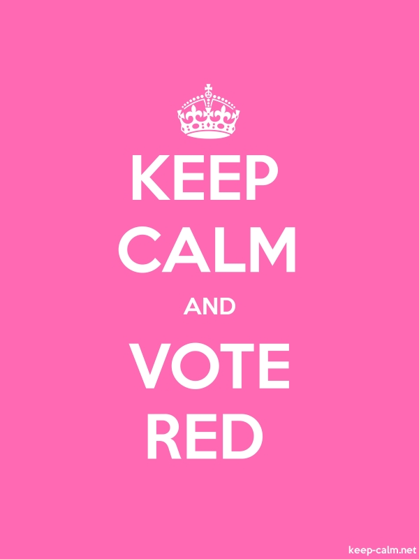 KEEP CALM AND VOTE RED - white/pink - Default (600x800)