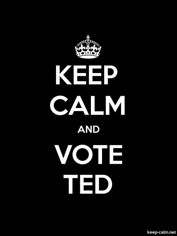 KEEP CALM AND VOTE TED - white/black - Default (600x800)