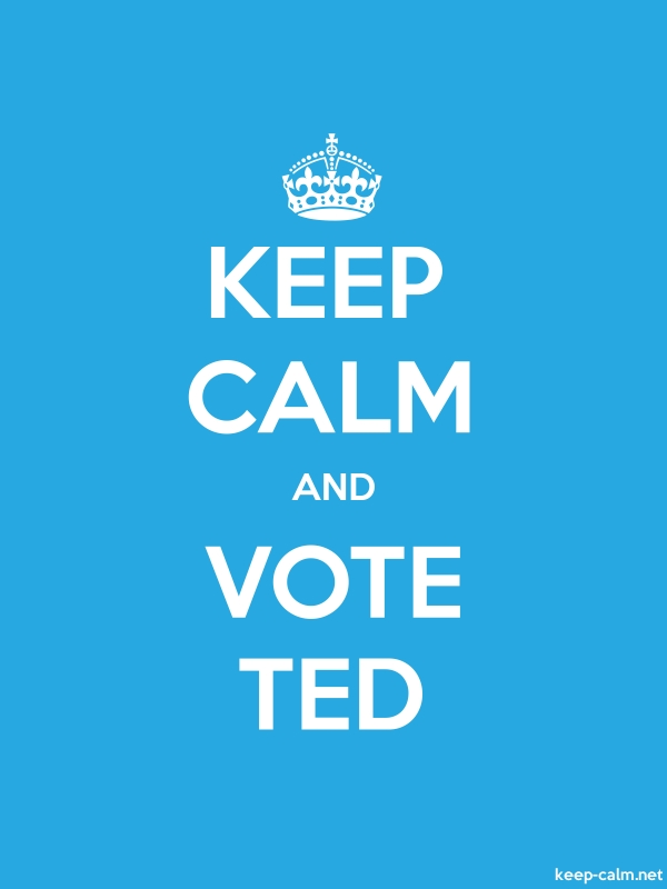 KEEP CALM AND VOTE TED - white/blue - Default (600x800)