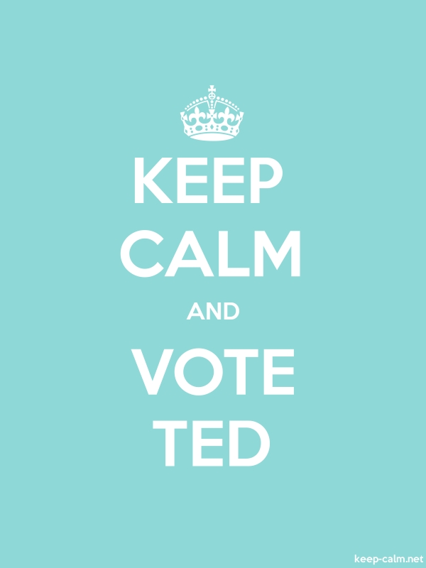 KEEP CALM AND VOTE TED - white/lightblue - Default (600x800)