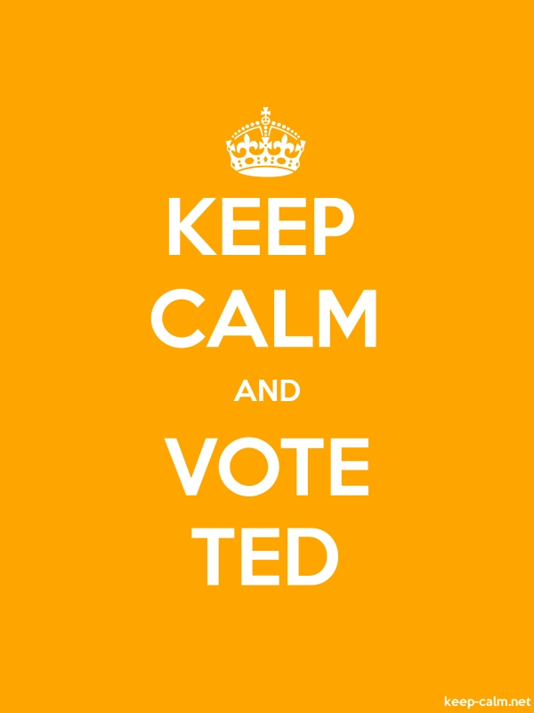 KEEP CALM AND VOTE TED - white/orange - Default (600x800)
