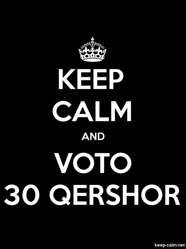 KEEP CALM AND VOTO 30 QERSHOR - white/black - Default (600x800)