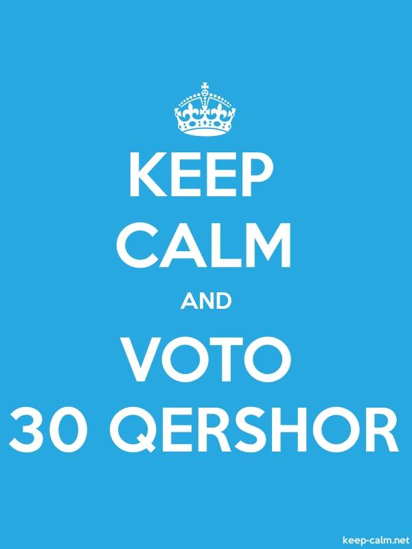 KEEP CALM AND VOTO 30 QERSHOR - white/blue - Default (600x800)