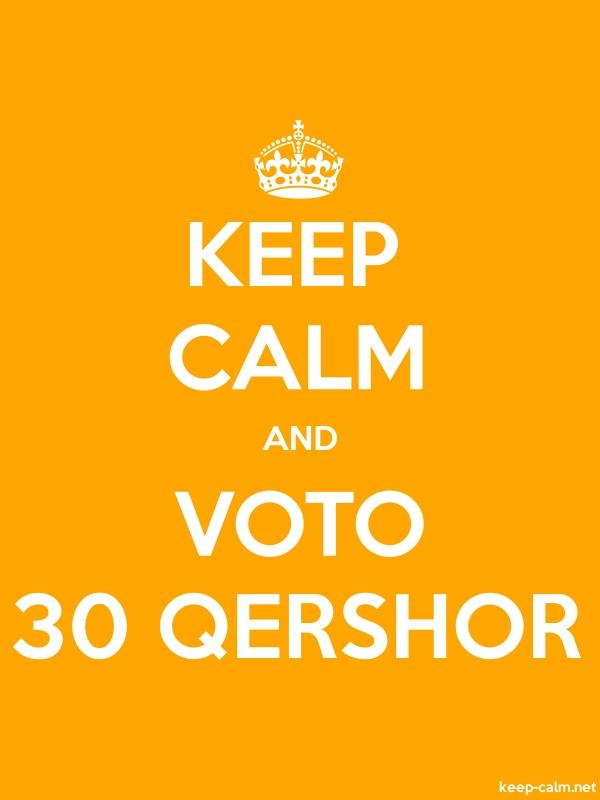 KEEP CALM AND VOTO 30 QERSHOR - white/orange - Default (600x800)