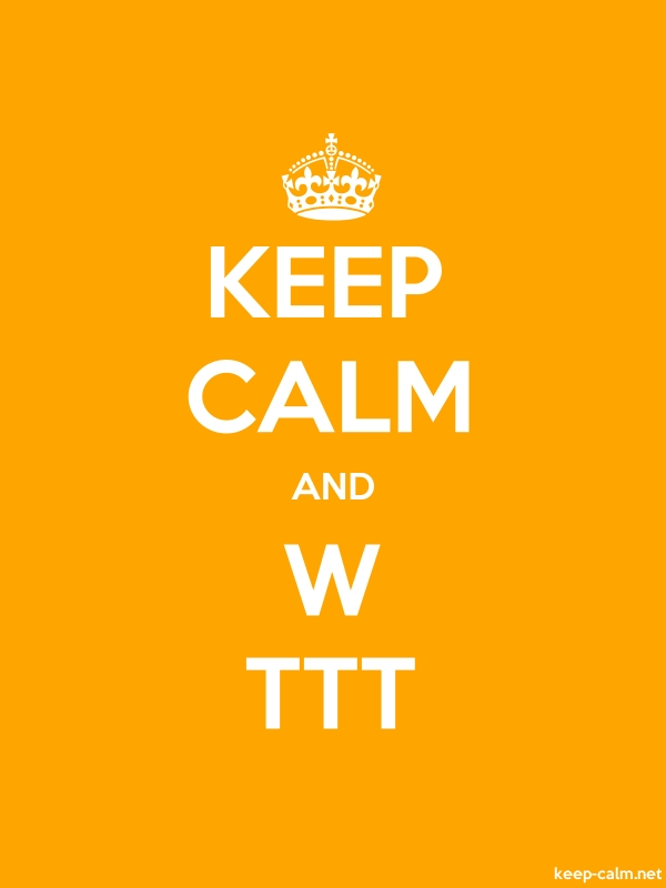 KEEP CALM AND W TTT - white/orange - Default (600x800)