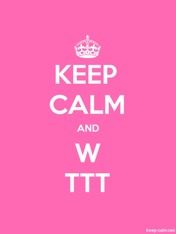 KEEP CALM AND W TTT - white/pink - Default (600x800)