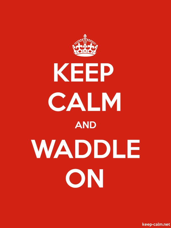 KEEP CALM AND WADDLE ON - white/red - Default (600x800)