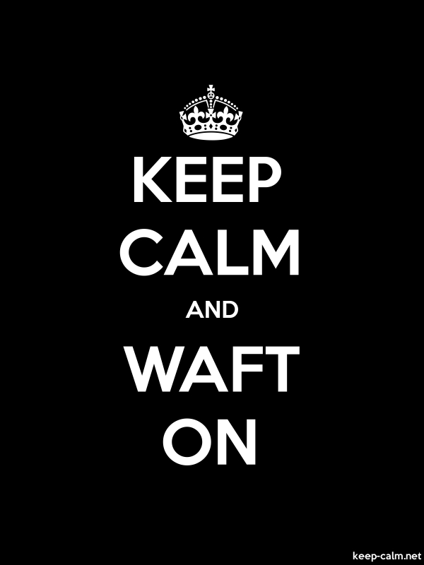 KEEP CALM AND WAFT ON - white/black - Default (600x800)