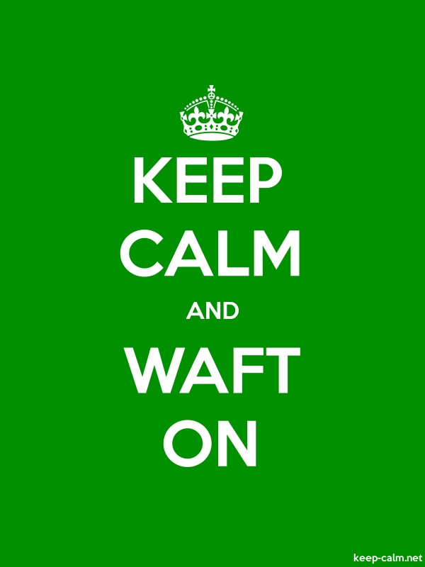 KEEP CALM AND WAFT ON - white/green - Default (600x800)