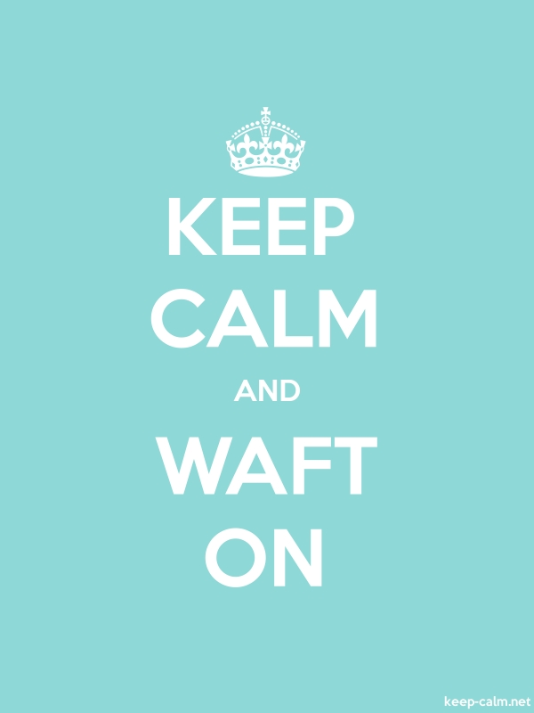 KEEP CALM AND WAFT ON - white/lightblue - Default (600x800)