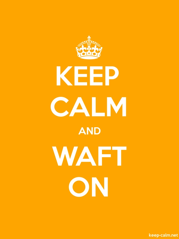 KEEP CALM AND WAFT ON - white/orange - Default (600x800)