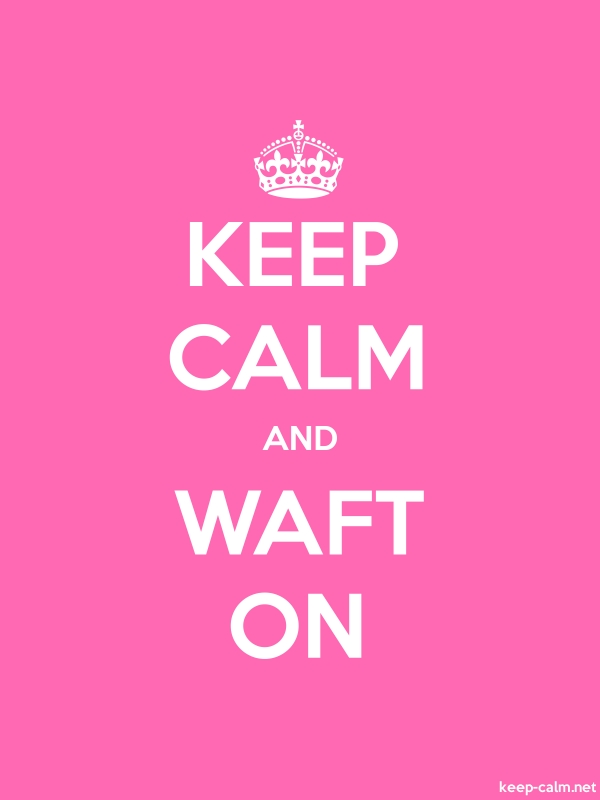 KEEP CALM AND WAFT ON - white/pink - Default (600x800)