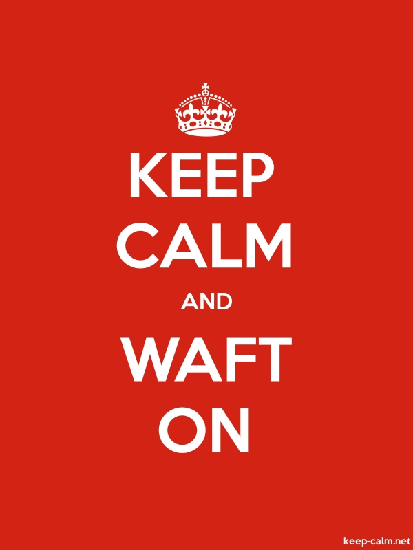 KEEP CALM AND WAFT ON - white/red - Default (600x800)