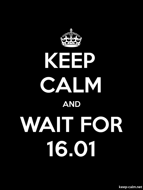 KEEP CALM AND WAIT FOR 16.01 - white/black - Default (600x800)