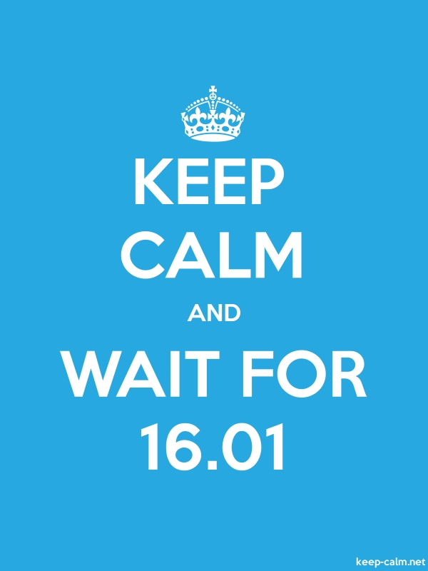 KEEP CALM AND WAIT FOR 16.01 - white/blue - Default (600x800)