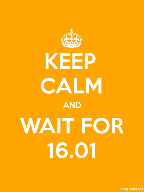 KEEP CALM AND WAIT FOR 16.01 - white/orange - Default (600x800)