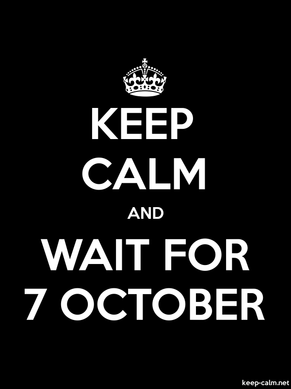 KEEP CALM AND WAIT FOR 7 OCTOBER - white/black - Default (600x800)