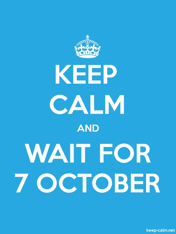 KEEP CALM AND WAIT FOR 7 OCTOBER - white/blue - Default (600x800)