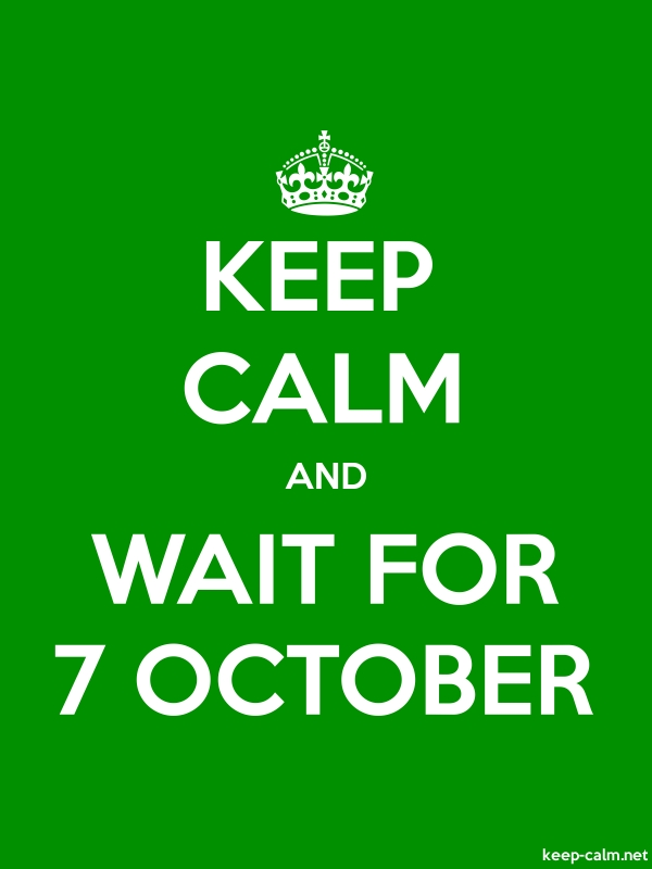 KEEP CALM AND WAIT FOR 7 OCTOBER - white/green - Default (600x800)