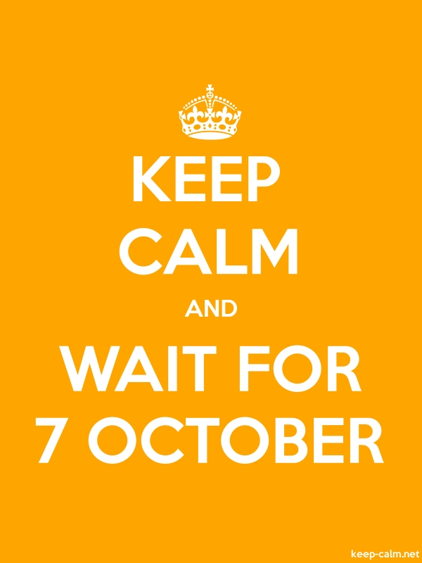 KEEP CALM AND WAIT FOR 7 OCTOBER - white/orange - Default (600x800)