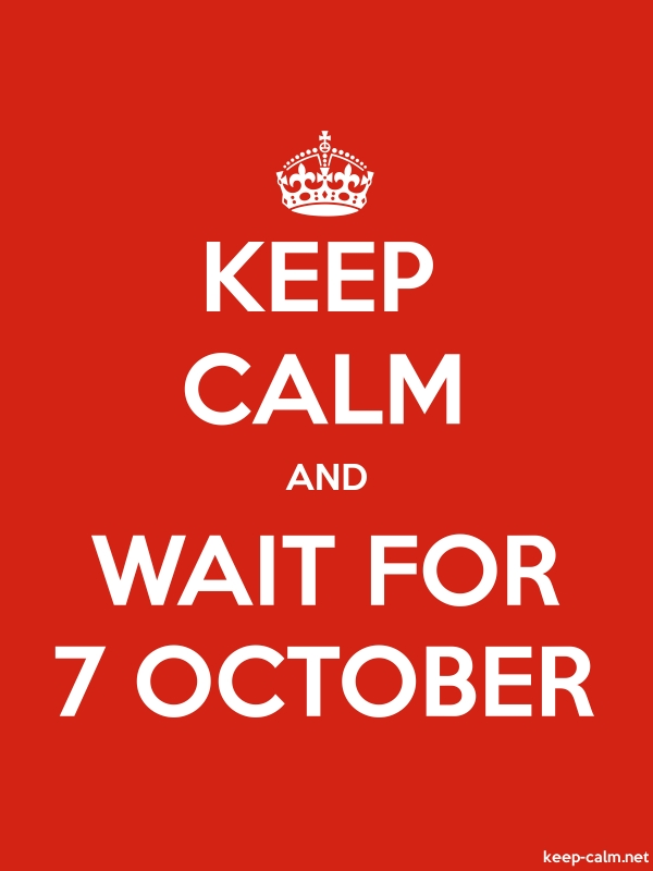 KEEP CALM AND WAIT FOR 7 OCTOBER - white/red - Default (600x800)