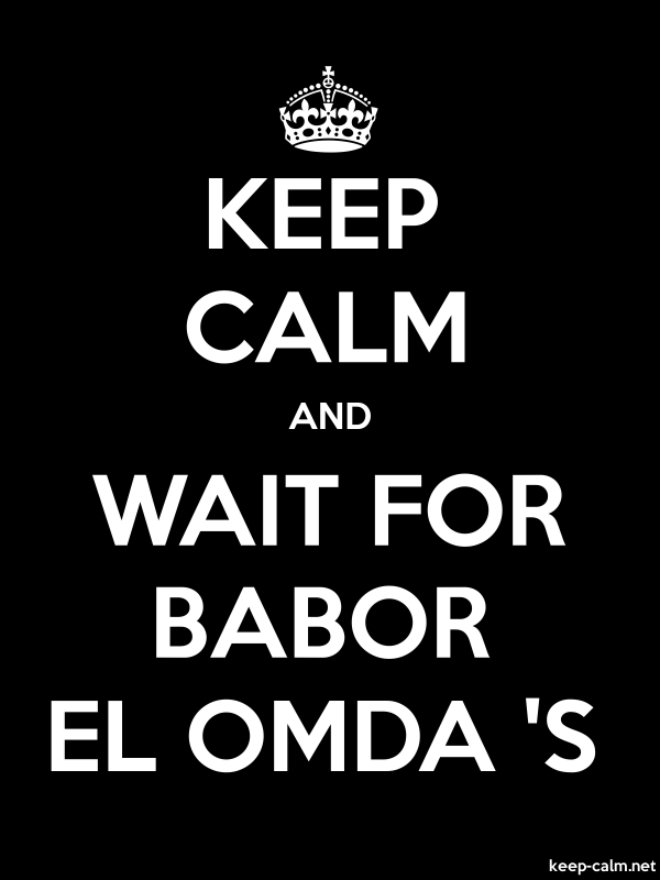 KEEP CALM AND WAIT FOR BABOR EL OMDA 'S - white/black - Default (600x800)