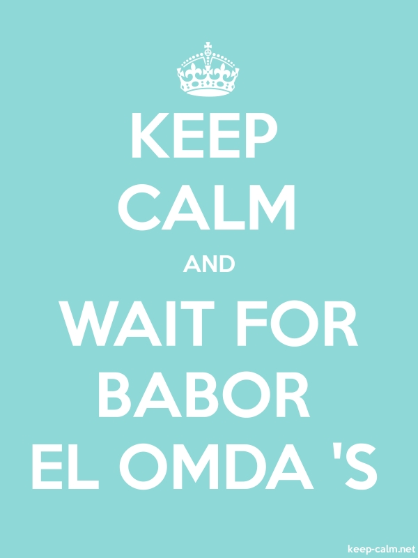 KEEP CALM AND WAIT FOR BABOR EL OMDA 'S - white/lightblue - Default (600x800)