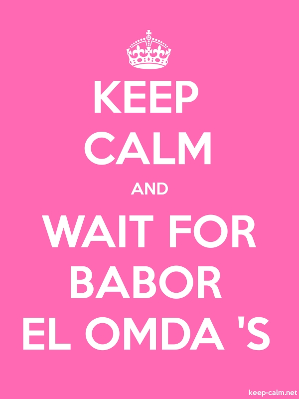 KEEP CALM AND WAIT FOR BABOR EL OMDA 'S - white/pink - Default (600x800)