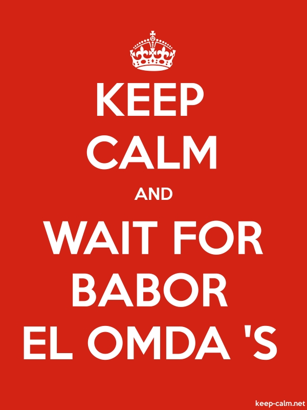 KEEP CALM AND WAIT FOR BABOR EL OMDA 'S - white/red - Default (600x800)