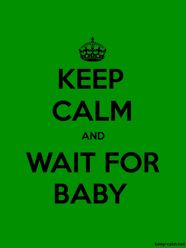 KEEP CALM AND WAIT FOR BABY - black/green - Default (600x800)