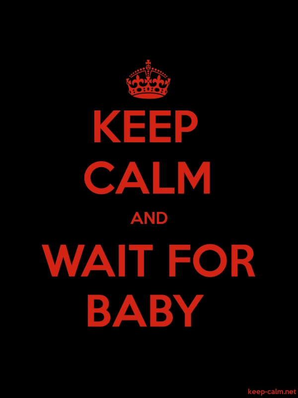 KEEP CALM AND WAIT FOR BABY - red/black - Default (600x800)