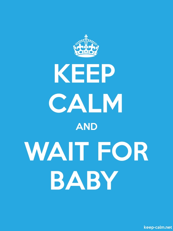 KEEP CALM AND WAIT FOR BABY - white/blue - Default (600x800)