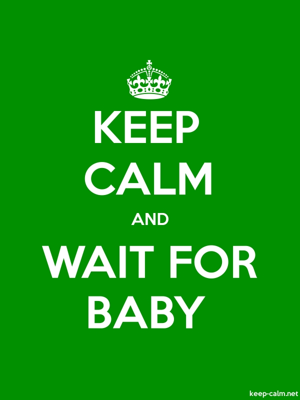 KEEP CALM AND WAIT FOR BABY - white/green - Default (600x800)