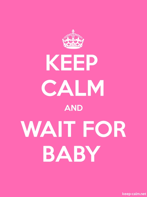 KEEP CALM AND WAIT FOR BABY - white/pink - Default (600x800)