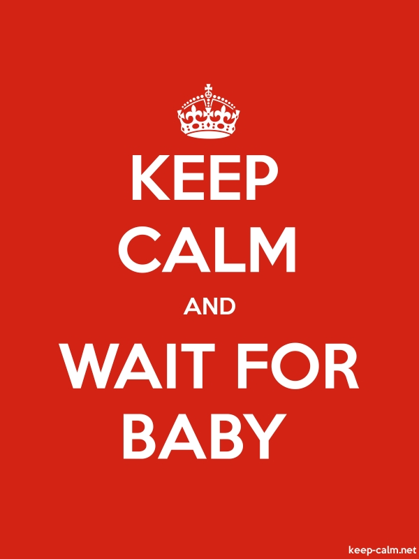 KEEP CALM AND WAIT FOR BABY - white/red - Default (600x800)