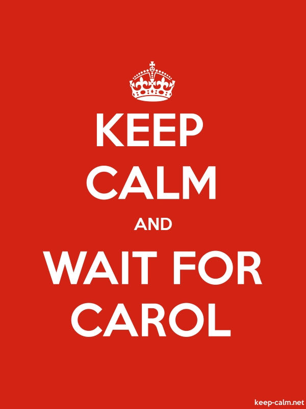 KEEP CALM AND WAIT FOR CAROL - white/red - Default (600x800)