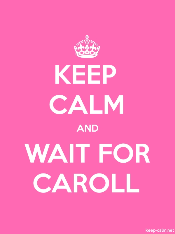 KEEP CALM AND WAIT FOR CAROLL - white/pink - Default (600x800)
