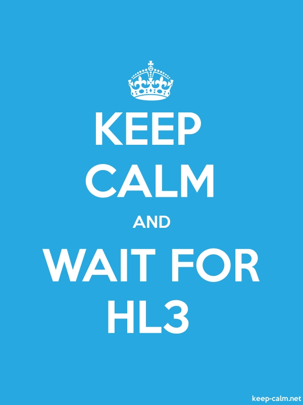 KEEP CALM AND WAIT FOR HL3 - white/blue - Default (600x800)