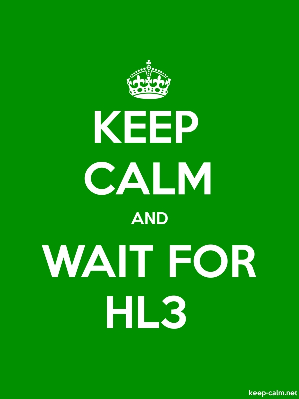 KEEP CALM AND WAIT FOR HL3 - white/green - Default (600x800)
