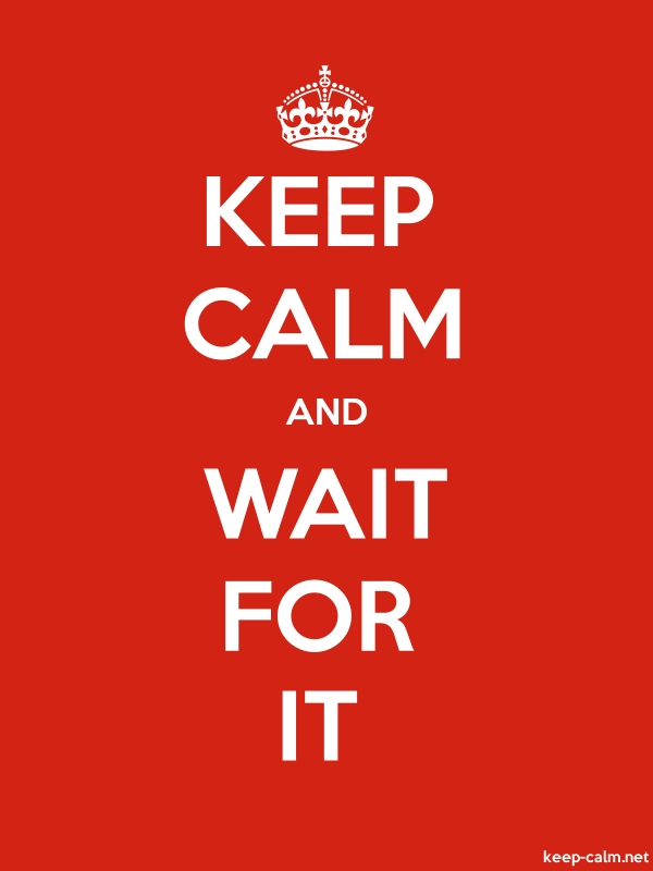KEEP CALM AND WAIT FOR IT - white/red - Default (600x800)