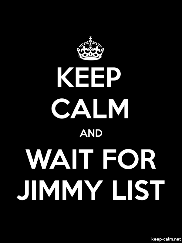 KEEP CALM AND WAIT FOR JIMMY LIST - white/black - Default (600x800)
