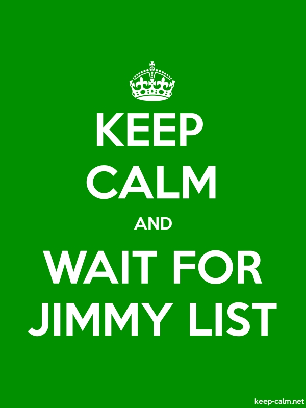 KEEP CALM AND WAIT FOR JIMMY LIST - white/green - Default (600x800)