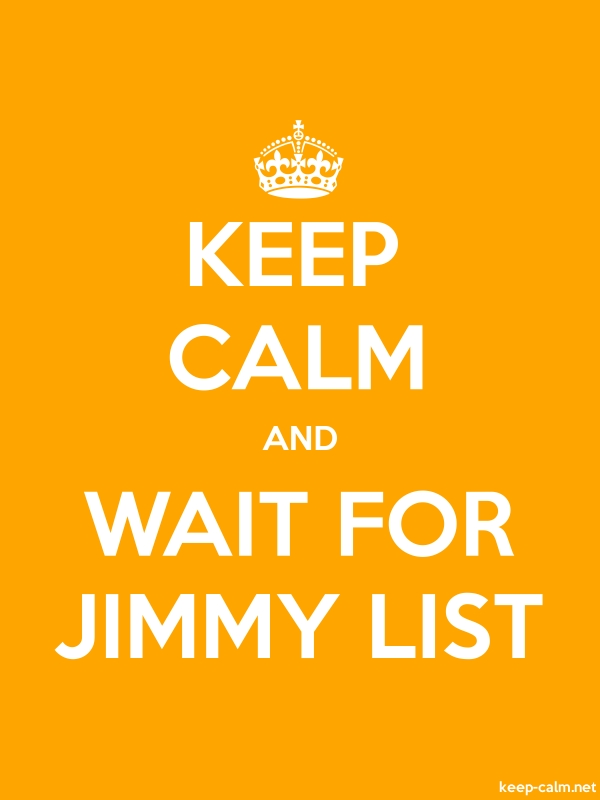 KEEP CALM AND WAIT FOR JIMMY LIST - white/orange - Default (600x800)